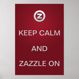 Mantenha a calma e o Zazzle sobre! Pôster