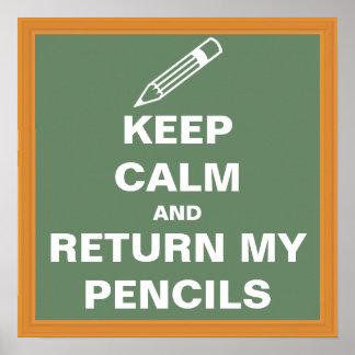 Mantenha a calma e retorne meus lápis pôster