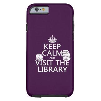 Mantenha a calma e visite a biblioteca - em toda a capa tough para iPhone 6