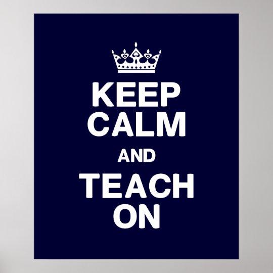 Mantenha a calma & ensine-a no poster pôster