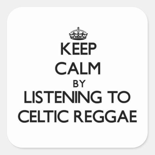 Mantenha a calma escutando a REGGAE CELTA Adesivo Quadrado