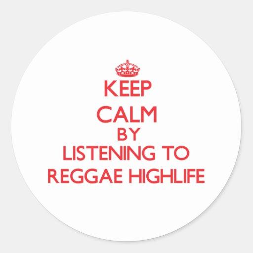 Mantenha a calma escutando a REGGAE HIGHLIFE Adesivo Redondo