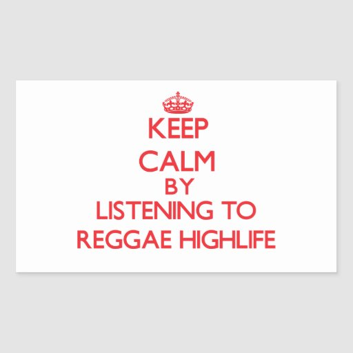 Mantenha a calma escutando a REGGAE HIGHLIFE Adesivo Retangular