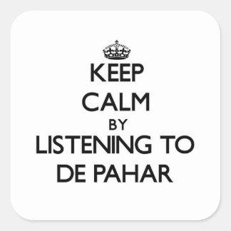 Mantenha a calma escutando DE PAHAR Adesivo Em Forma Quadrada