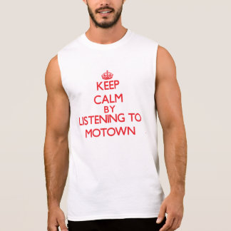 Mantenha a calma escutando MOTOWN Camiseta Sem Manga