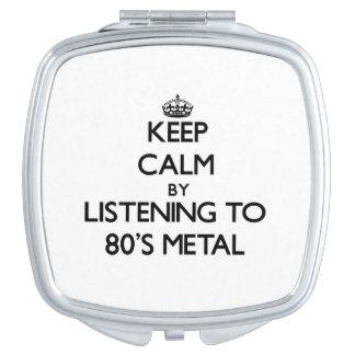Mantenha a calma escutando o METAL do anos 80 Espelhinhos Compactos