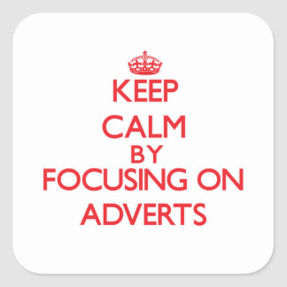 Mantenha a calma focalizando em anúncios adesivo quadrado