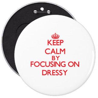 Mantenha a calma focalizando em Dressy