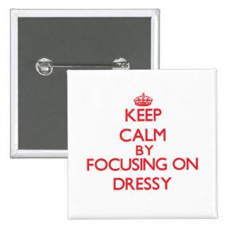 Mantenha a calma focalizando em Dressy Botons