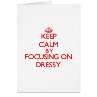 Mantenha a calma focalizando em Dressy Cartão