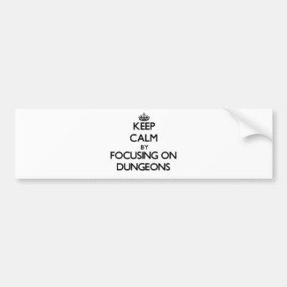 Mantenha a calma focalizando em Dungeon Adesivo Para Carro