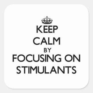 Mantenha a calma focalizando em estimulantes