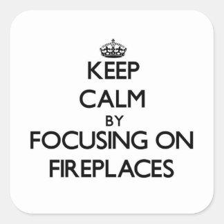 Mantenha a calma focalizando em lareiras adesivo quadrado