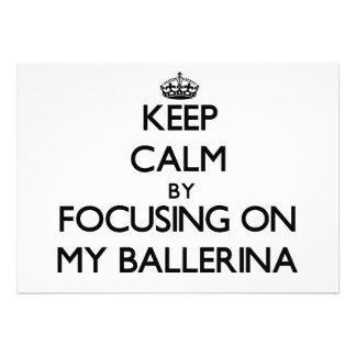 Mantenha a calma focalizando em minha bailarina