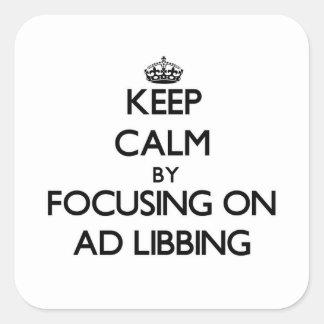 Mantenha a calma focalizando no anúncio Libbing Adesivo Quadrado