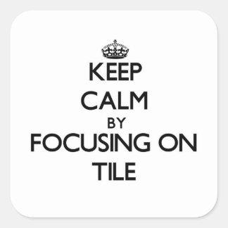 Mantenha a calma focalizando no azulejo adesivo quadrado