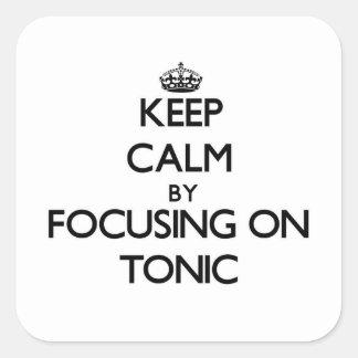 Mantenha a calma focalizando no tónico