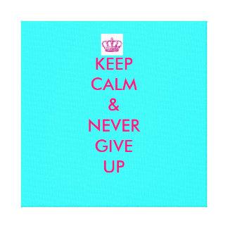 mantenha a calma & nunca dê acima canvas