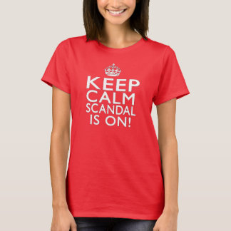 Mantenha a calma - o escândalo está ligada! t-shirts