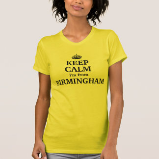 Mantenha a calma que eu sou de Birmingham Camiseta