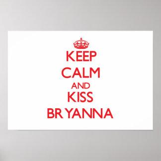 Mantenha calmo e beijo Bryanna Impressão