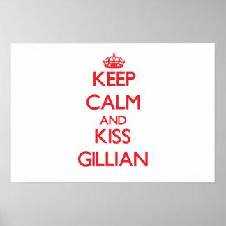Mantenha calmo e beijo Gillian Impressão