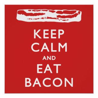MANTENHA CALMO e coma o bacon Poster Perfeito