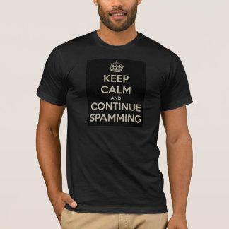 Mantenha calmo e continue a Spamming o t-shirt