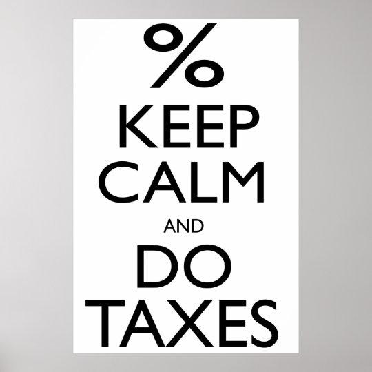 Mantenha calmo e faça impostos pôster