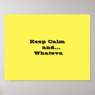 Mantenha calmo e… o papel de poster de Whateva,