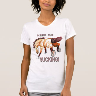 Mantenha em Bucking! Cavalo Tshirts