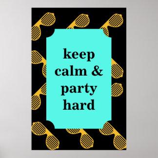 Mantenha o duro da calma e do partido pôster