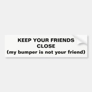 Mantenha seus amigos próximos não meu pára-choque adesivo para carro