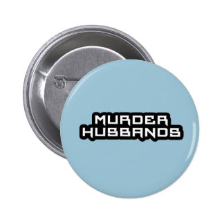 maridos do assassinato bóton redondo 5.08cm