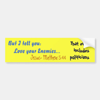 Mas eu digo-o:    Ame seus inimigos…, Jesus… Adesivo Para Carro