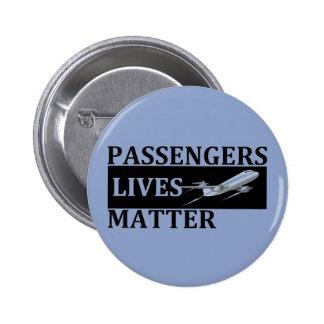 Matéria das vidas dos passageiros bóton redondo 5.08cm