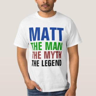 Matt o homem, o mito, a legenda tshirt