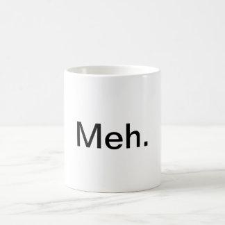 """""""Meh."""" Caneca de café"""