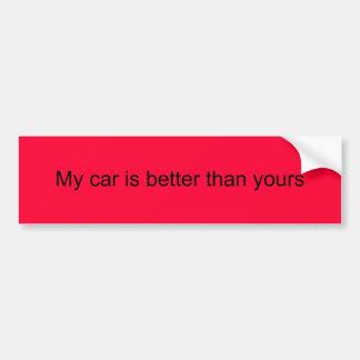 Meu carro é melhor do que seu adesivo para carro