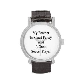 Meu irmão é engraçado esperto e um grande futebol relógio de pulso