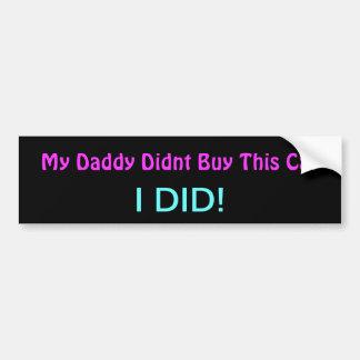 meu pai não comprou este bumpersticker do carro adesivo para carro