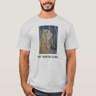 """""""Meu t-shirt dos homens de Huntin Dawg"""""""