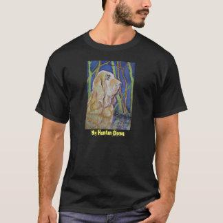 """""""Meu t-shirt dos homens de Huntin Dawg"""". Todas as"""