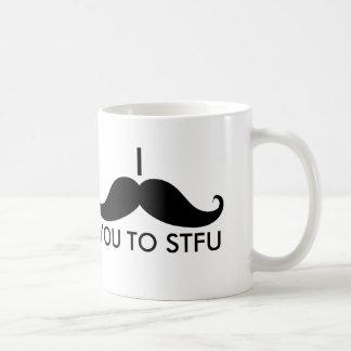 Mim bigode você a STFU Caneca