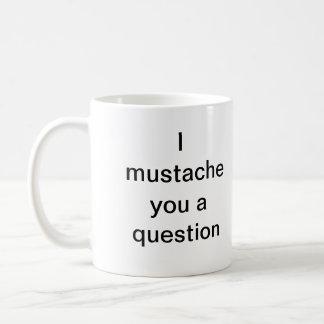 Mim bigode você uma pergunta caneca de café