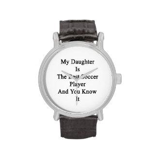 Minha filha é o melhor jogador de futebol e você s relógios de pulso