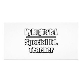 Minha filha é um Ed especial. Professor Cartoes Com Fotos