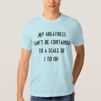 Minha grandeza não pode ser t-shirt contido