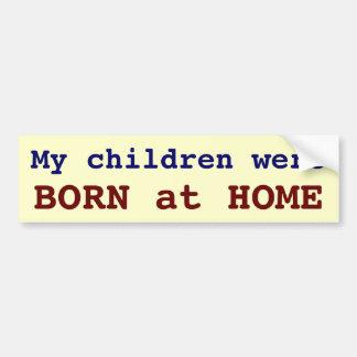 Minhas crianças eram NASCIDAS em casa Adesivo Para Carro