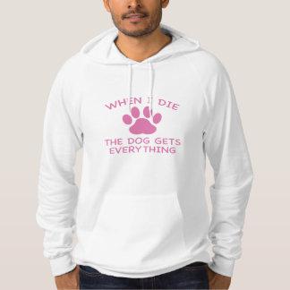 Moletom Com Capuz Quando eu morro o cão obtem tudo
